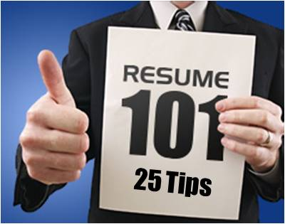 Resume 101: 25 Tips To Writing A Resume